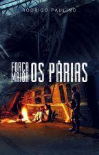 Força Maior 2 - Os párias by RodrigoPaulino