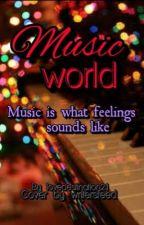 Music world by lovedestination21