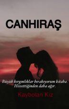 CANHIRAŞ ( #Wattys2016 ) by kaybolanada