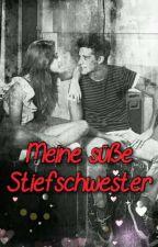 Meine Süße Stief Schwester. by Ueberlebensunfaehig