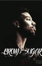 Brown Sugar  by Kaythebvddest_