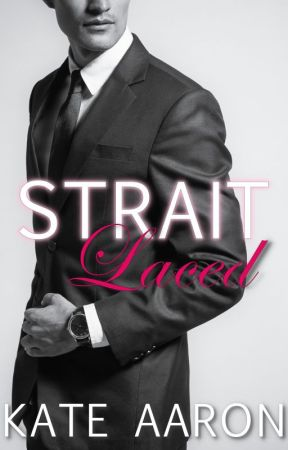 Strait Laced (Ongoing) by kateaaronwrites