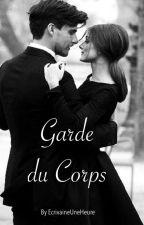 Garde du corps by EcrivaineUneHeure
