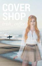 Covershop |CLOSED| by irish_coffee