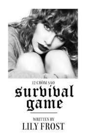 Đọc Truyện [12 Chòm Sao] Survival Game - w i c k e d