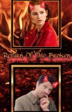 Return of The Broken- Casifer Fanfiction by ToxicWinchester