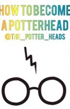 How to become a potterhead  by The_Potter_Heads