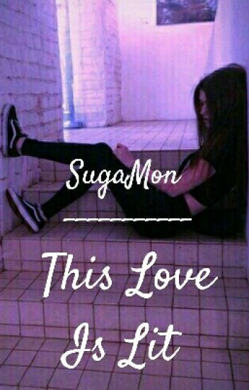 This Love Is Lit ♡SugaMon♡ DISCONTINUED