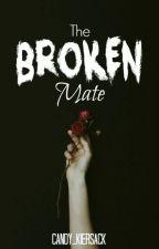 The broken Mate ||SLOW UPDATE by Candy_Kiersack