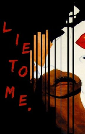 Lie To Me  - Ch  8 - Wattpad