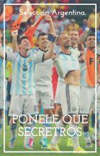 Ponele que secretos || Selección Argentina by Aylu2002
