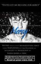Mercy-Shawn Mendes Fanfic by Sbooksandstories