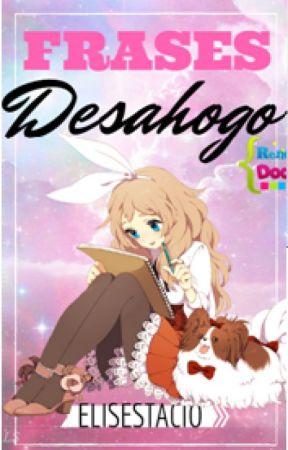 Frases de desahogo by ElisEstacio