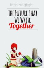 The future that we write together by inspiringlight