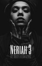 Neriah 3 (SLOW UPDATES) by AbbyTheAmazing
