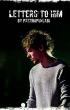 Letters To Him | Complete by 1DFanFic_iran