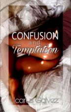 Confusion and Temptation (DWS #1) by holy_mika
