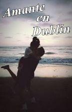 Amante en Dublín by TeamBizzles