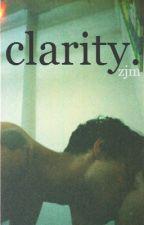Clarity || z.m by intoxicatedd