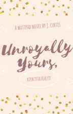 Unroyally Yours by _JSMNC