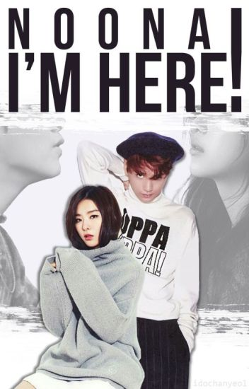 Noona! I'm Here! [ NCT Fanfic: Donghyuck / Haechan ]✔