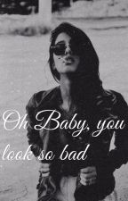 Oh Baby, you look so bad by blickaufsmeer_