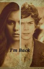 I'm Back -Harry Styles Fan Fic- by bridou95