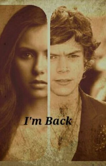 I'm Back -Harry Styles Fan Fic-