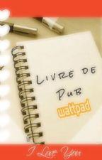 Livre De Pubs [FERMER] by perfect_Magcon