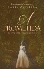 A Prometida (conto de época) by PaulaOliveira3