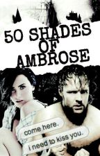 50 Shades of Ambrose // (HOT) by Mavis_Moxley