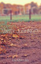 Varför Just Nu!? by MMJulia