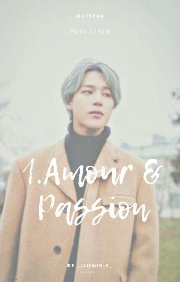 Amour&Passion.°•.ʲᵐ.•° [ Tome1]