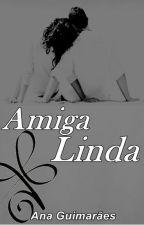 Amiga linda  (Completo ) by AnaClaudiaGuimares8