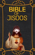 Bible of Jisoos by Dont_Heichou_Me