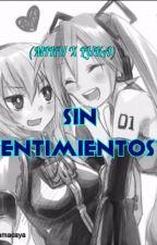 SIN SENTIMIENTOS!? (Miku x Luka) by Allysandramacaya