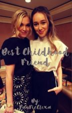 Best Childhood Friend by FanFicClexa