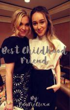 Best Childhood Friend by FanFicClexa