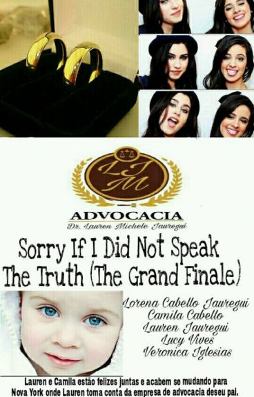 Sorry if I did not speak the truth (The Grand Finale)