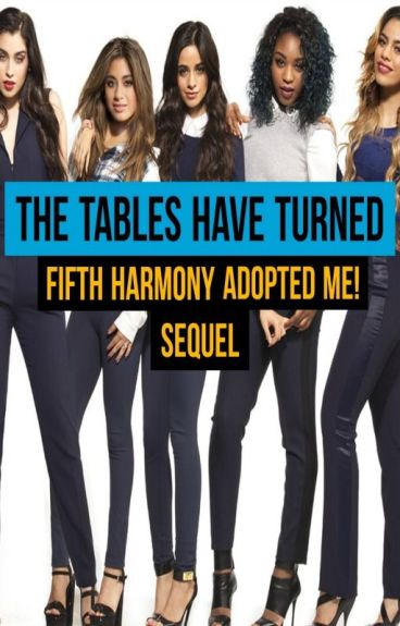 The Tables Have Turned [5H Adoption Sequel]