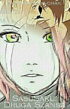 SasuSaku: Druga Szansa (Zakończone) by KawaiiMisa-chan