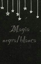Magia Negra / Blanca by la_fantasma