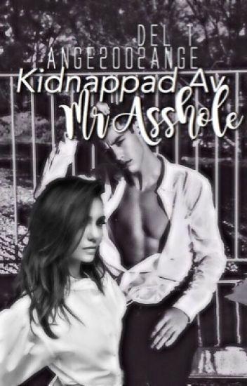 Kidnappad av Mr Asshole