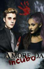 Amore da Incubo ||Justin Bieber & Ariana Grande  by Undercovergirl94