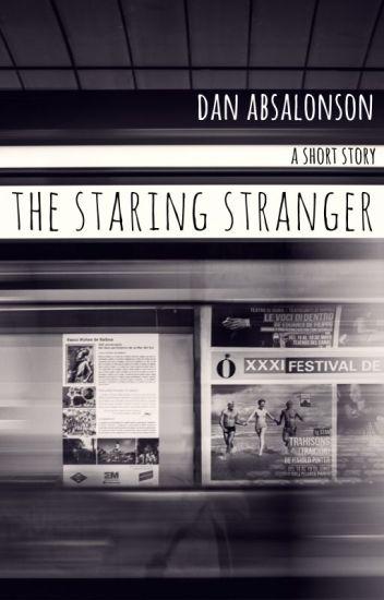 The Staring Stranger