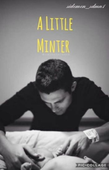 A little Minter {Miniminter Fanfiction}
