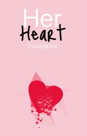 Her Heart  #Wattys2017