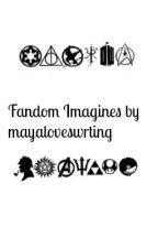 Fandom Imagines(Taking Requests) by Mrsimaginewriter