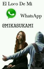 El Loco De Mi WhatApp - Skabeche Y Tu - by Mikasukami