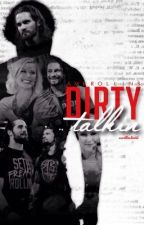 Dirty Talk'n (Ambrollins)  by wwetheshield